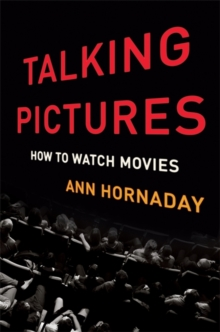 Talking Pictures : How to Watch Movies, Hardback Book