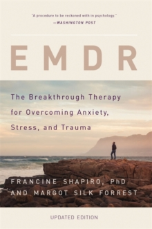 EMDR : The Breakthrough Therapy for Overcoming Anxiety, Stress, and Trauma, Paperback / softback Book