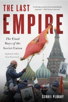 The Last Empire : The Final Days of the Soviet Union, EPUB eBook