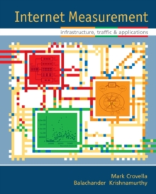 Internet Measurement : Infrastructure, Traffic and Applications, Hardback Book