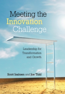 Meeting the Innovation Challenge : Leadership for Transformation and Growth, Paperback / softback Book