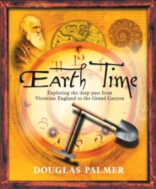 Earth Time : Exploring the Deep Past from Victorian England to the Grand Canyon, PDF eBook