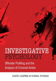 Investigative Psychology : Offender Profiling and the Analysis of Criminal Action, Paperback Book