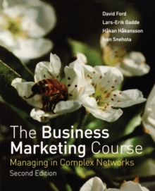 The Business Marketing Course : Managing in Complex Networks, Paperback Book