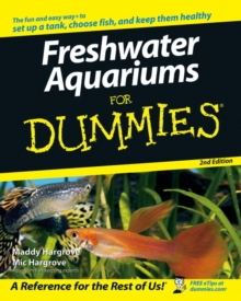 Freshwater Aquariums for Dummies, 2nd Edition, Paperback Book