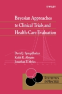 Bayesian Approaches to Clinical Trials and Health-Care Evaluation, PDF eBook