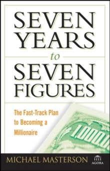 Seven Years to Seven Figures : The Fast-Track Plan to Becoming a Millionaire, PDF eBook