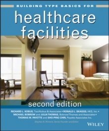 Building Type Basics for Healthcare Facilities, Hardback Book