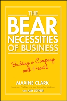The Bear Necessities of Business : Building a Company with Heart, Paperback Book