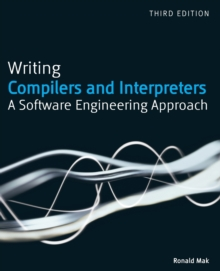 Writing Compilers and Interpreters : A Software Engineering Approach, Paperback / softback Book