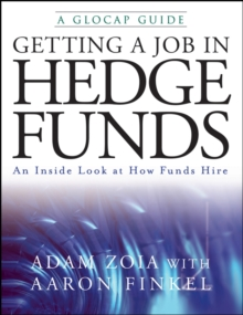 Getting a Job in Hedge Funds : An Inside Look at How Funds Hire, Paperback Book
