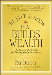 The Little Book That Builds Wealth : The Knockout Formula for Finding Great Investments, Hardback Book