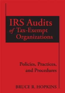 IRS Audits of Tax-Exempt Organizations : Policies, Practices, and Procedures, PDF eBook