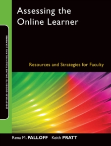 Assessing the Online Learner : Resources and Strategies for Faculty, Paperback Book