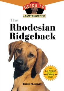 The Rhodesian Ridgeback : An Owner's Guide to a Happy Healthy Pet, EPUB eBook