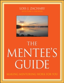 The Mentee's Guide : Making Mentoring Work for You, Paperback / softback Book
