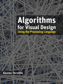 Algorithms for Visual Design Using the Processing Language, Hardback Book