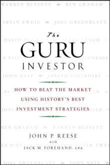 The Guru Investor : How to Beat the Market Using History's Best Investment Strategies, Hardback Book