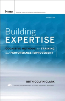Building Expertise : Cognitive Methods for Training and Performance Improvement, PDF eBook