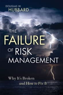 The Failure of Risk Management : Why It's Broken and How to Fix It, Hardback Book