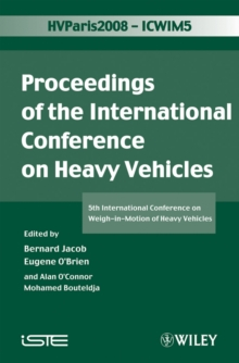 ICWIM 5, Proceedings of the International Conference on Heavy Vehicles : 5th International Conference on Weigh-in-Motion of Heavy Vehicles, PDF eBook