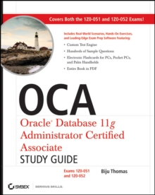 OCA: Oracle Database 11g Administrator Certified Associate Study Guide : Exams1Z0-051 and 1Z0-052, Paperback Book