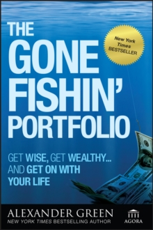 The Gone Fishin' Portfolio : Get Wise, Get Wealthy...and Get on With Your Life, PDF eBook