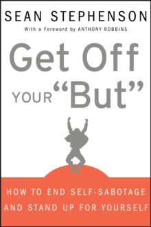 "Get Off Your ""But"" : How to End Self-Sabotage and Stand Up for Yourself, Hardback Book"