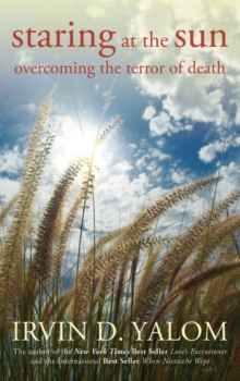 Staring at the Sun : Overcoming the Terror of Death, Paperback / softback Book