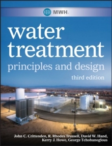 MWH's Water Treatment : Principles and Design, Hardback Book