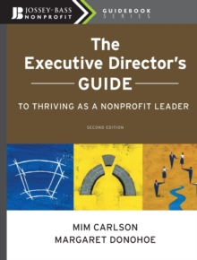 The Executive Director's Guide to Thriving as a Nonprofit Leader, Paperback / softback Book