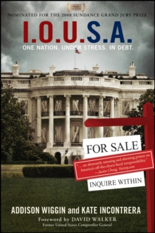 I.O.U.S.A : One Nation. Under Stress. In Debt, EPUB eBook