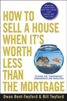"How to Sell a House When It's Worth Less Than the Mortgage : Options for ""Underwater"" Homeowners and Investors, EPUB eBook"