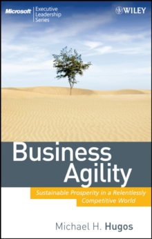 Business Agility : Sustainable Prosperity in a Relentlessly Competitive World, EPUB eBook