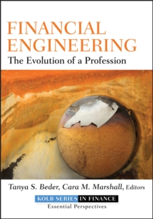 Financial Engineering : The Evolution of a Profession, Hardback Book