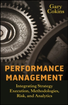 Performance Management : Integrating Strategy Execution, Methodologies, Risk, and Analytics, PDF eBook