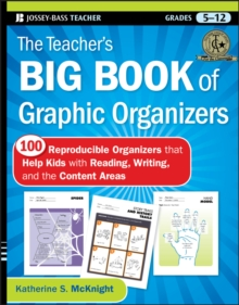 The Teacher's Big Book of Graphic Organizers : 100 Reproducible Organizers that Help Kids with Reading, Writing, and the Content Areas, Paperback / softback Book