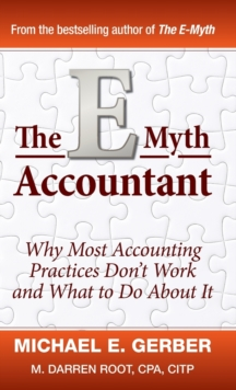 The E-Myth Accountant : Why Most Accounting Practices Don't Work and What to Do About It, Hardback Book