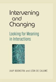 Intervening and Changing : Looking for Meaning in Interactions, Hardback Book