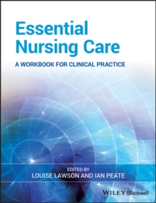 Essential Nursing Care : A Workbook for Clinical Practice, Paperback / softback Book