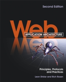 Web Application Architecture : Principles, Protocols and Practices, Paperback Book