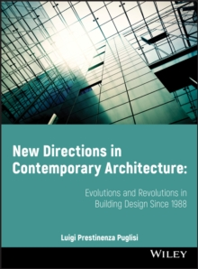 New Directions in Contemporary Architecture : Evolutions and Revolutions in Building Design Since 1988, Paperback / softback Book