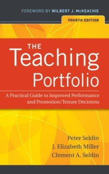 The Teaching Portfolio : A Practical Guide to Improved Performance and Promotion/Tenure Decisions, Paperback Book