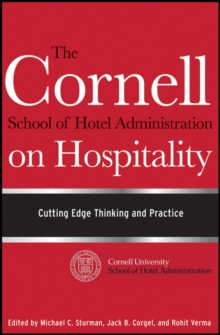 The Cornell School of Hotel Administration on Hospitality : Cutting Edge Thinking and Practice, Hardback Book