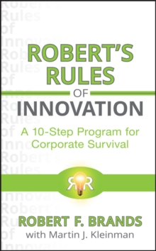 Robert's Rules of Innovation : A 10-Step Program for Corporate Survival, Hardback Book