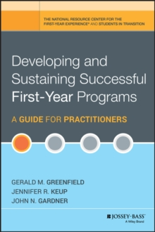 Developing and Sustaining Successful First-Year Programs : A Guide for Practitioners, Hardback Book