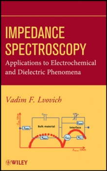 Impedance Spectroscopy : Applications to Electrochemical and Dielectric Phenomena, Hardback Book