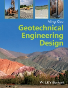 Geotechnical Engineering Design, Paperback / softback Book