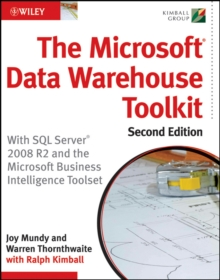 The Microsoft Data Warehouse Toolkit : With SQL Server 2008 R2 and the Microsoft Business Intelligence Toolset, Paperback / softback Book