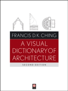 A Visual Dictionary of Architecture, Second Edition, Paperback Book